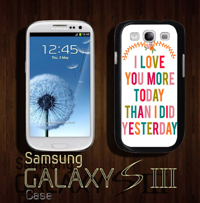 I Love You More Today Than Yesterday: Samsung Galaxy, I Love You More Today Than I Did Yesterday